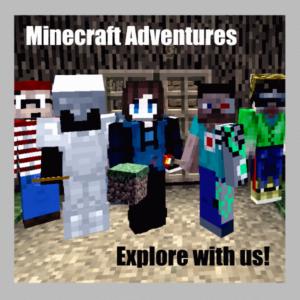 Minecraft Adventurers!